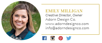 Emily Milligan, Creative Director & Owner of Adorn Design Co. Blog Signature
